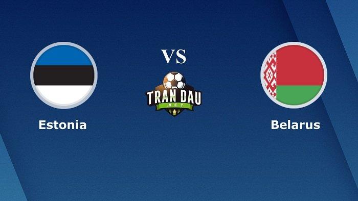 soi-keo-bong-da-estonia-vs-belarus-ngay-06-09-nhung-co-gang-cuoi-cung-01