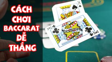 Bài Baccarat là gì? Cách chơi Baccarat dễ thắng